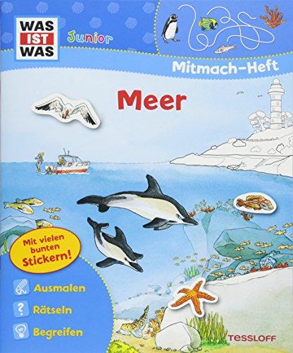 WAS IST WAS Junior Mitmach-Heft Meer: Spiele, Rätsel, Sticker (WAS IST WAS Junior Mitmach-Hefte)