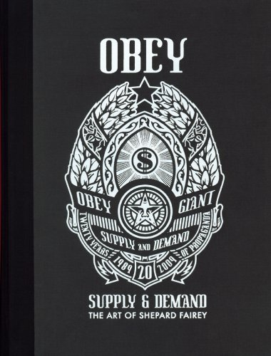 Obey: Supply and Demand: Supply & Demand : the Art of Shepard Fairey 1989-2009: 20th Anniversary Edition