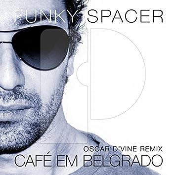 Café Em Belgrado (Oscar D'vine Remix)