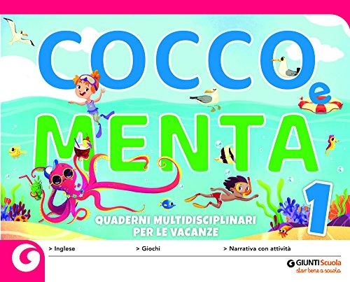Cocco e Menta. Quaderni multidisciplinari per le vacanze. Per la Scuola elementare. Con Libro: Il gabbiano Gaetano: 1