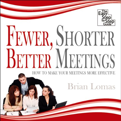 Fewer, Shorter, Better Meetings audiobook cover art