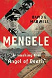 "Mengele: Unmasking the ""Angel of Death"""