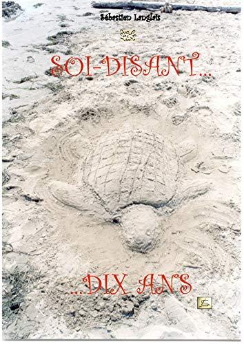 Couverture du livre SOI-DISANT DIX ANS: (1991-1999)