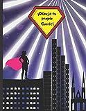 ¡DIBUJA TU PROPIO COMIC!: 100 pgs. para crear tu propio Comic, Tebeo o Manga. Para niñas y adultos.