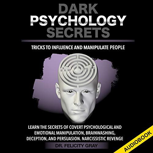Dark Psychology Secrets: Tricks to Influence and Manipulate People cover art