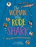 The Woman Who Rode A Shark (Women Adventurers) - Hardback