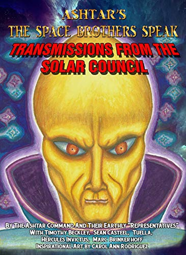 Ashtar's The Space Brothers Speak: Transmissions From the Solar Council (English Edition)