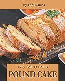 175 Pound Cake Recipes: A Pound Cake Cookbook for All Generation