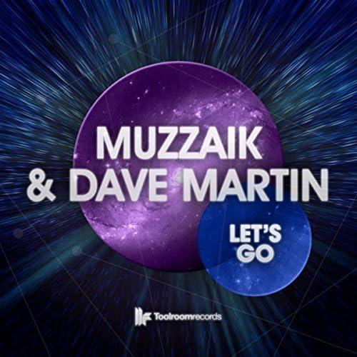 Muzzaik & Dave Martin