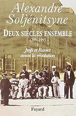 Deux siècles ensemble, 1795-1995, tome 1 - Juifs et Russes avant la révolution d'Alexandre Soljénitsyne