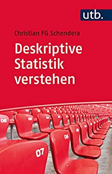 Deskriptive Statistik verstehen von [Christian FG Schendera]