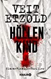 Höllenkind: Thriller von Veit Etzold