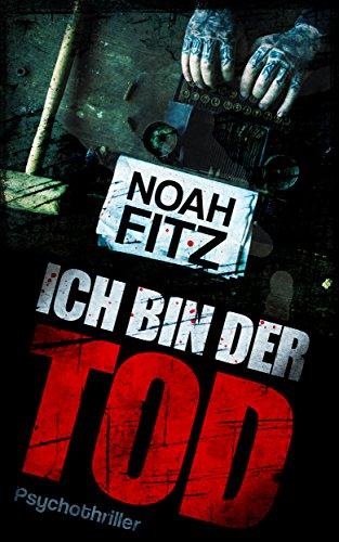 ICH BIN DER TOD Thriller von Noah Fitz (Johannes-Hornoff-Thriller 7)
