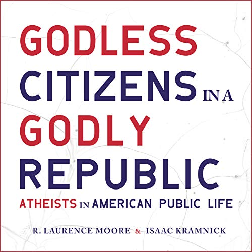 Godless Citizens in a Godly Republic audiobook cover art