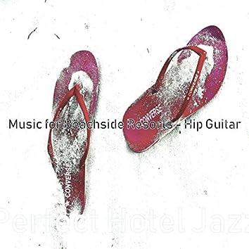 Music for Beachside Resorts - Hip Guitar