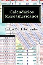 Calendarios Mesoamericanos: Maia, Asteca E Inca