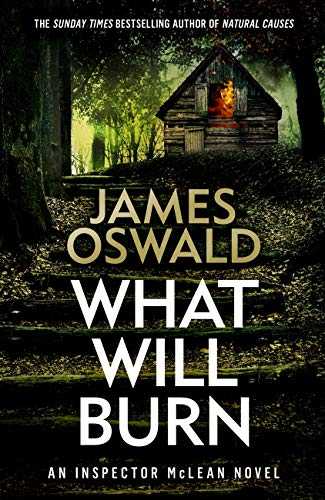 What Will Burn (The Inspector McLean Series) by [James Oswald]