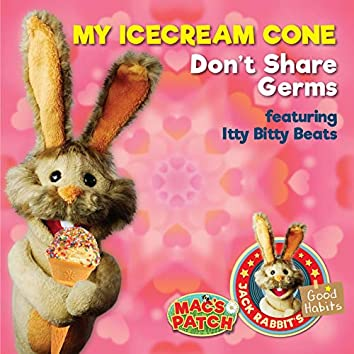 My Ice Cream Cone (feat. Itty Bitty Beats) [Don't Share Germs]