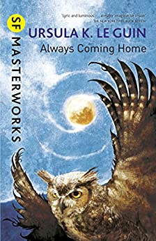 Always Coming Home (S.F. MASTERWORKS) by [Ursula K. Le Guin]