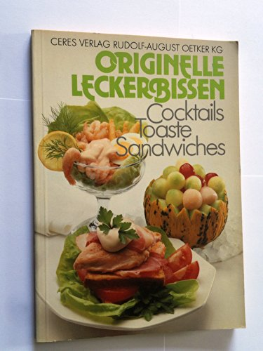 Originelle Leckerbissen. Cocktails, Toaste, Sandwiches.