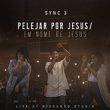 Pelejar por Jesus / Em Nome de Jesus: Live at Dissenso Studio