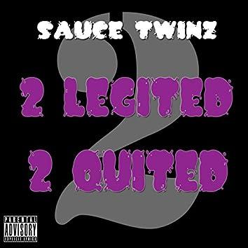 2 Legited 2 Quited