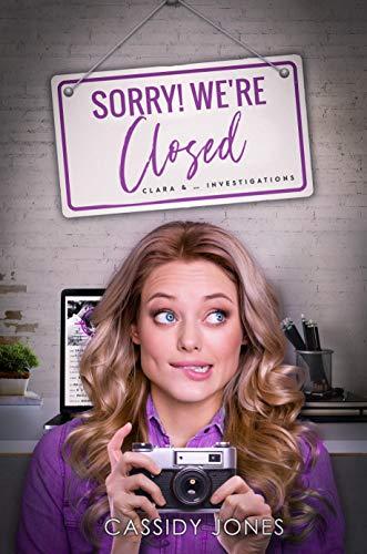Sorry ! We're closed: Clara & ... Investigations par [Cassidy Jones]