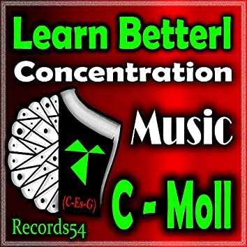 Learn Betterl Concentration Music: C - Moll (C - ES - G)