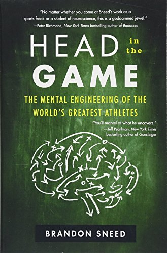 Compare Textbook Prices for Head in the Game: The Mental Engineering of the World's Greatest Athletes Reprint Edition ISBN 9780062455949 by Sneed, Brandon