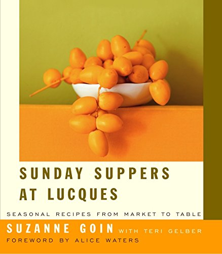 Sunday Suppers at Lucques: Seasonal Recipes from Market to Table: A Cookbook