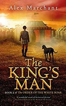 The King's Man (The Order of the White Boar Book 2) by [Alex Marchant]