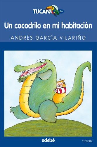 Un cocodrilo en mi habitación: 8 (TUCÁN AZUL)