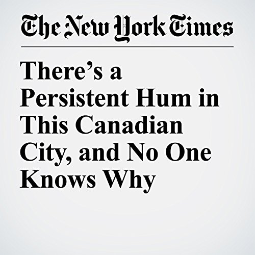 There's a Persistent Hum in This Canadian City, and No One Knows Why copertina