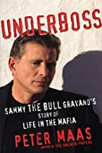 By Peter Maas Underboss: Sammy the Bull Grayano's Story of Life in the Mafia (1st First Edition) [Hardcover]