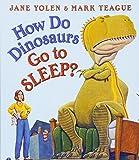 How Do Dinosaurs Go to Sleep? (How Do Dinosaurs...?)
