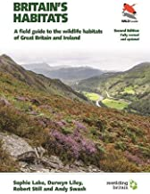 Britain's Habitats: A Field Guide to the Wildlife Habitats of Great Britain and Ireland - Fully Revised and Updated Second...