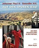 Johannes Paul II. / Benedikt XVI. Auf den Spuren Jesu: Aus dem Heiligen Land in den Vatikan - Leszek Sosnowski