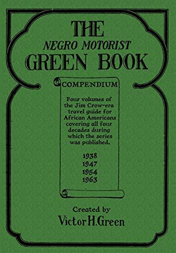 The Negro Motorist Green Book Compendium