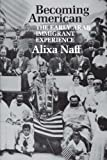 Becoming American: The Early Arab Immigrant Experience (M.E.R.I. Special Studies)