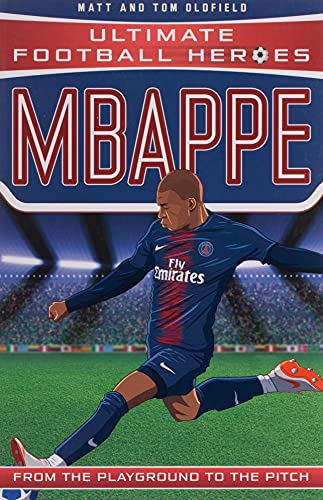 Oldfield, M: Mbappe: Collect Them All! (Ultimate Football Heroes)