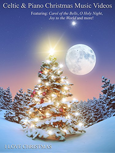 Celtic & Piano Christmas Music Videos with Carol of the Bells, O Holy Night, Joy to the World & More