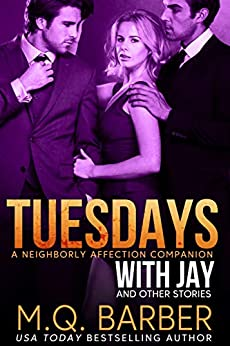 Tuesdays with Jay and Other Stories: A Neighborly Affection Companion by [M.Q. Barber]