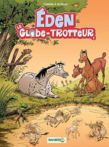 Eden le globe trotteur - tome 1