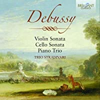 Debussy: Violin Sonata, Cello Sonata, Piano Trio by Trio Stradivari (2014-05-03)