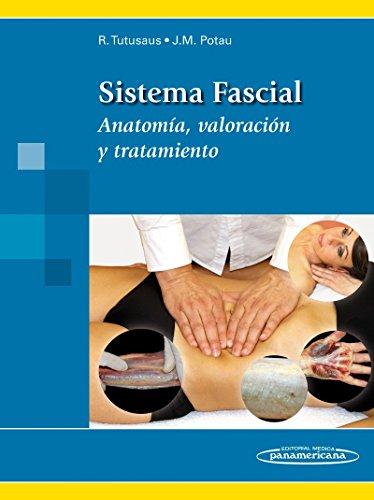 Sistema fascial: Anatomía, valoración y tratamiento