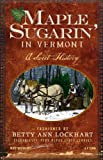 Maple Sugarin  in Vermont: A Sweet History