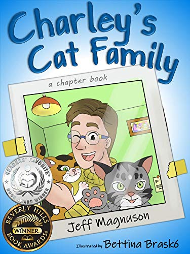 Charley's Cat Family: an early reader, chapter book (Charley, Steven & Stella - Book 1)
