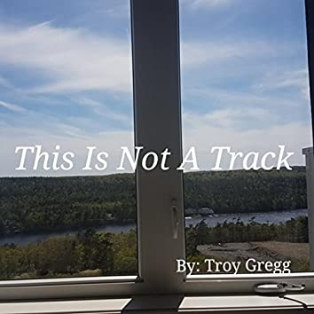 This Is Not a Track
