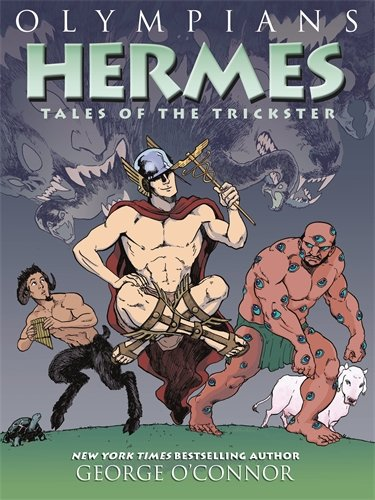 Olympians: Hermes: Tales of the Trickster (Olympians, 10)