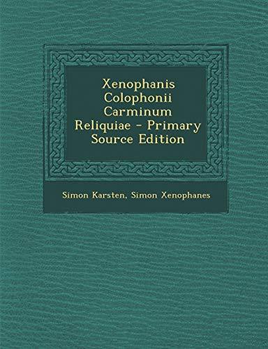 Xenophanis Colophonii Carminum Reliquiae